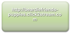 http://beardiefriends-puppies.click2stream.com